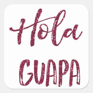Pink Glitter Hola Guapa Square Sticker