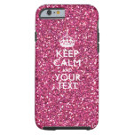 Pink Glitter Personalized KEEP CALM AND Your Text Tough iPhone 6 Case