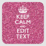 Pink Glitter Personalized KEEP CALM AND Your Text Square Sticker