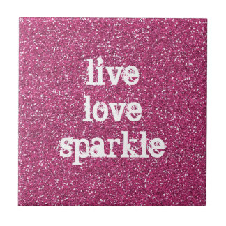 Pink Glitter with Live Love Sparkle Quote Ceramic Tile