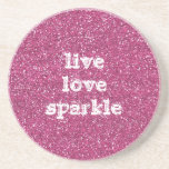 Pink Glitter with Live Love Sparkle Quote Sandstone Coaster