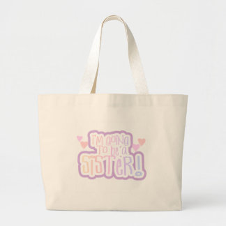 Pink Going to be a Sister Large Tote Bag