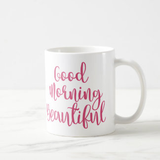 Pink Good Morning Beautiful Coffee Mug