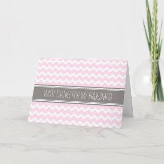 Pink Gray Chevron Thank You Bridesmaid Card