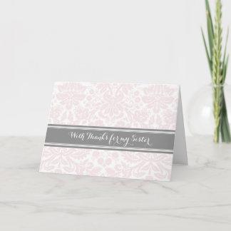 Pink Grey Damask Thank You Bridesmaid Sister