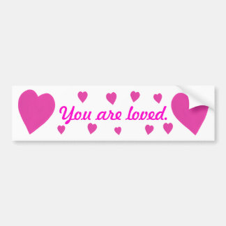 Pink Hearts You are loved Bumper Stickers