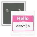 Pink Hello My Name is, <NAME> 2 Inch Square Button