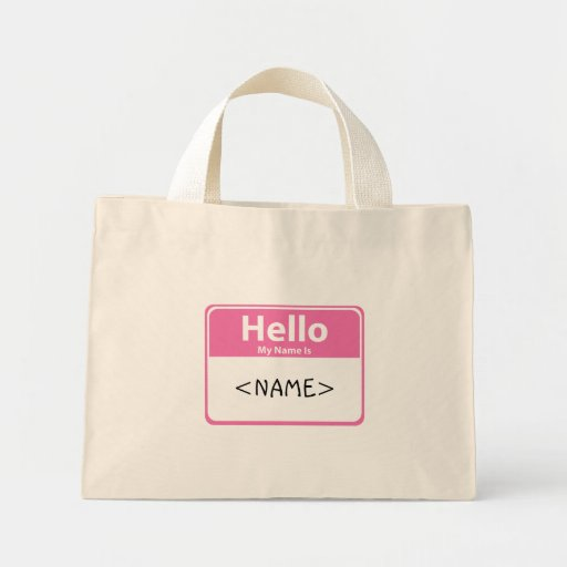Pink Hello My Name is, <NAME> Canvas Bags