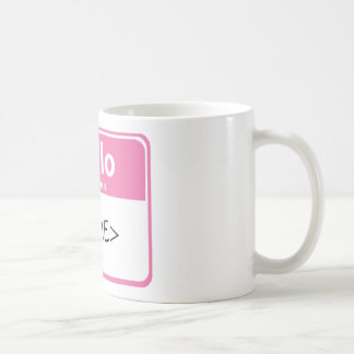 Pink Hello My Name is, <NAME> Coffee Mug