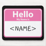 Pink Hello My Name is, <NAME> Mouse Mats