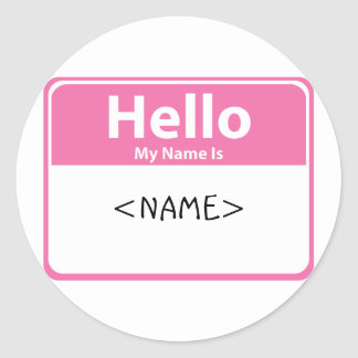 Pink Hello My Name is, <NAME> Classic Round Sticker