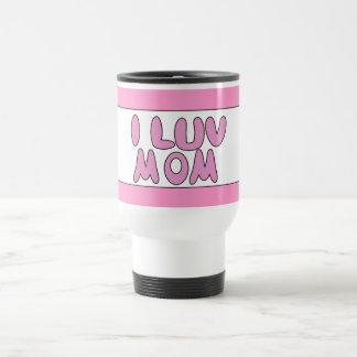 Pink I Luv Mom Sign Travel Mug