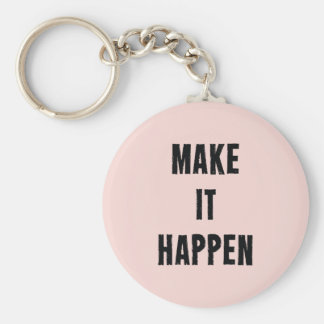 Pink Inspirational Make It Happen Keychains