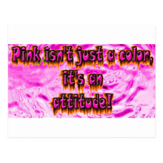 pink is not just a color its an attitude postcard