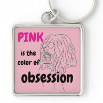 pink is the color of obsession key chain