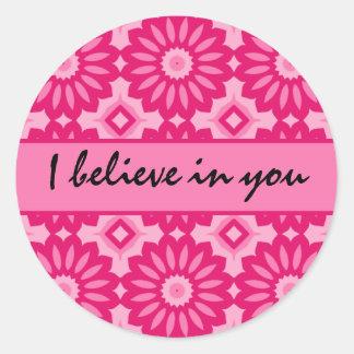 Pink kaleidoscope. I believe in you encouragement Classic Round Sticker
