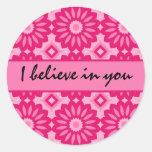 Pink kaleidoscope. I believe in you encouragement Sticker