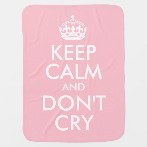 Pink Keep Calm and Don't Cry Receiving Blankets