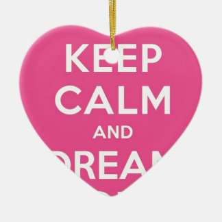 Pink Keep Calm And Dream On Ceramic Ornament