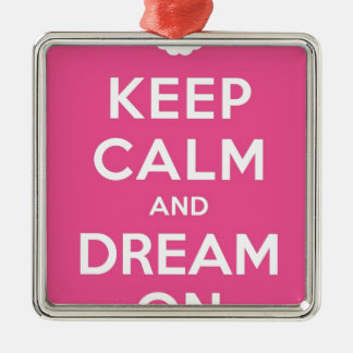 Pink Keep Calm And Dream On Metal Ornament