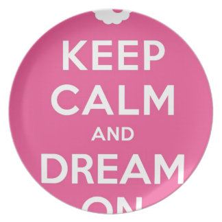 Pink Keep Calm And Dream On Dinner Plates