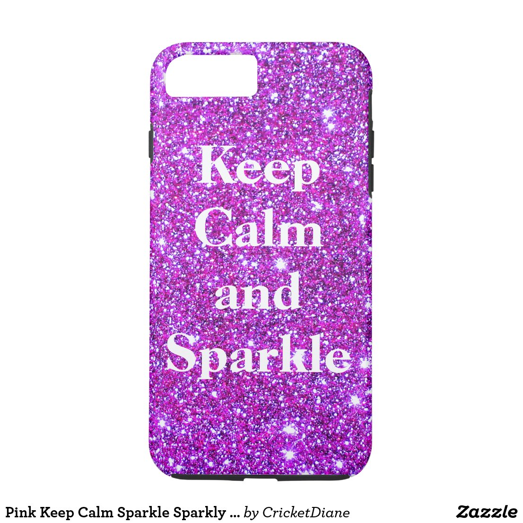 Pink Keep Calm Sparkle Sparkly Glam CricketDiane iPhone 8 Plus/7 Plus Case
