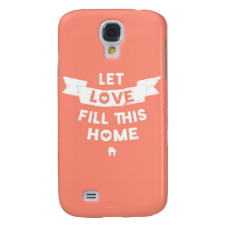 Pink Let Love Fill This Home Old Banner Galaxy S4 Cases