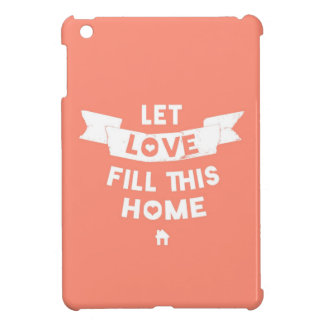 Pink Let Love Fill This Home Old Banner iPad Mini Cover