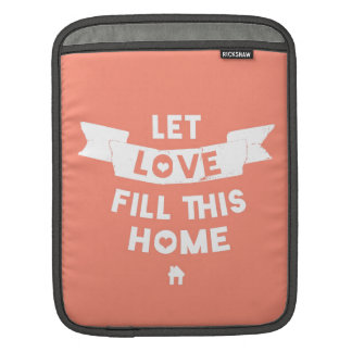 Pink Let Love Fill This Home Old Banner iPad Sleeves