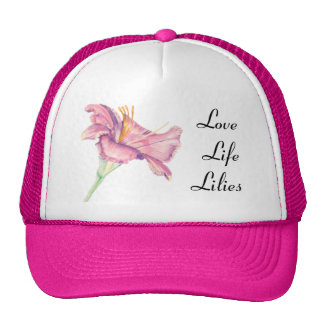 Pink Lily Love, Life, Lilies Trucker Hat
