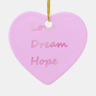 Pink Love, Dream, Hope Heart Ornament