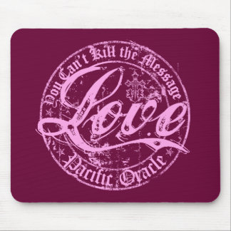 Pink LOVE- You Can't Kill the Message Mouse Pad