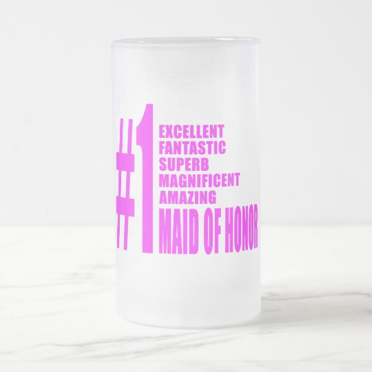 Pink Maids of Honor : Number One Maid of Honor Frosted Glass Beer Mug