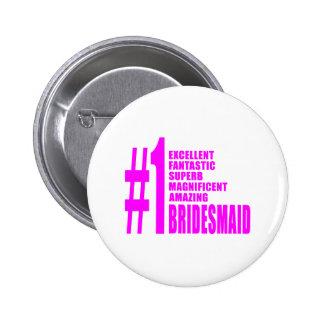 Pink Modern Bridesmaids : Number One Bridesmaid Pinback Buttons