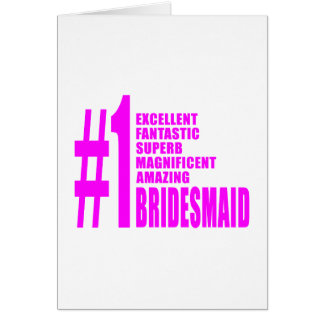 Pink Modern Bridesmaids : Number One Bridesmaid Greeting Card