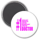 Pink Modern Doctors : Number One Doctor Magnet