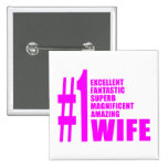 Pink Modern Wives : Number One Wife Pinback Buttons
