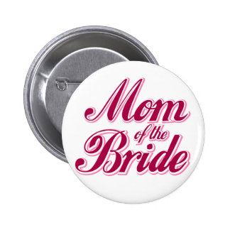 Pink Mom of the Bride Pinback Button