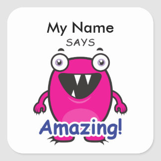 Pink Monster - Amazing! Square Sticker