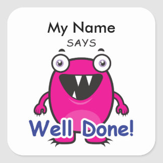 Pink Monster - Well Done! Square Sticker