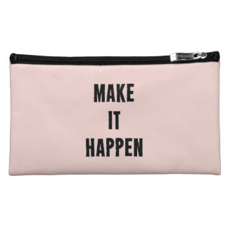 Pink Motivational Make It Happen Cosmetic Bags