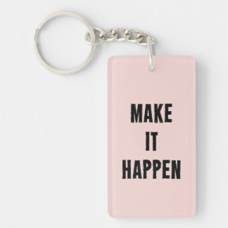 Pink Motivational Make It Happen Keychain