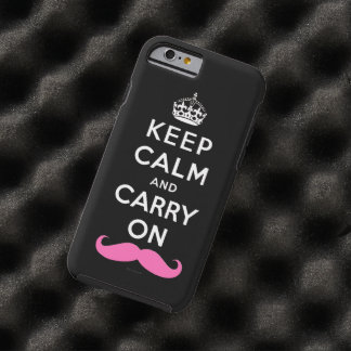 Pink Mustache Keep Calm and Carry On Tough iPhone 6 Case