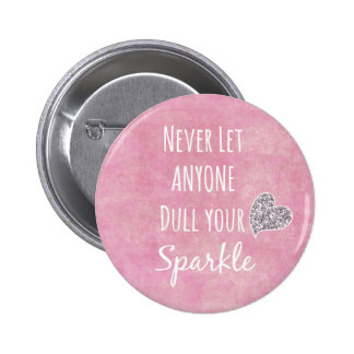 Pink Never let anyone dull your sparkle Quote 2 Inch Round Button
