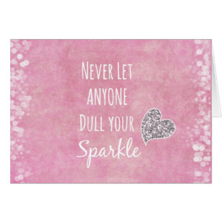 Pink Never let anyone dull your sparkle Quote Card