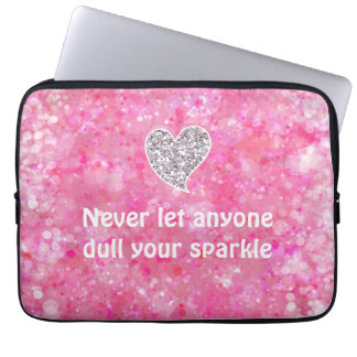 Pink Never let anyone dull your sparkle Quote Computer Sleeve