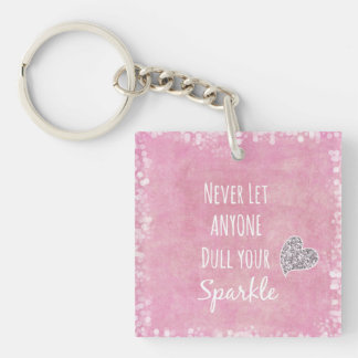 Pink Never let anyone dull your sparkle Quote Square Acrylic Key Chain
