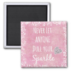Pink Never Let Anyone Dull Your Sparkle Quote Magnet at Zazzle