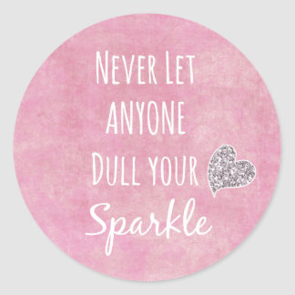 Pink Never let anyone dull your sparkle Quote Classic Round Sticker