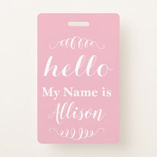 Pink or Any Custom Color Hello my Name is Badge